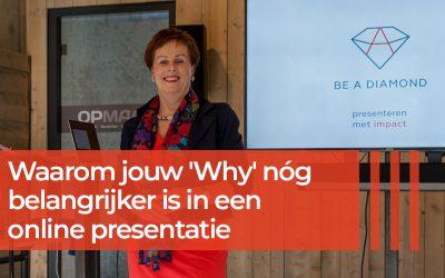 Waarom jouw 'Why' nóg belangrijker is in een online presentatie