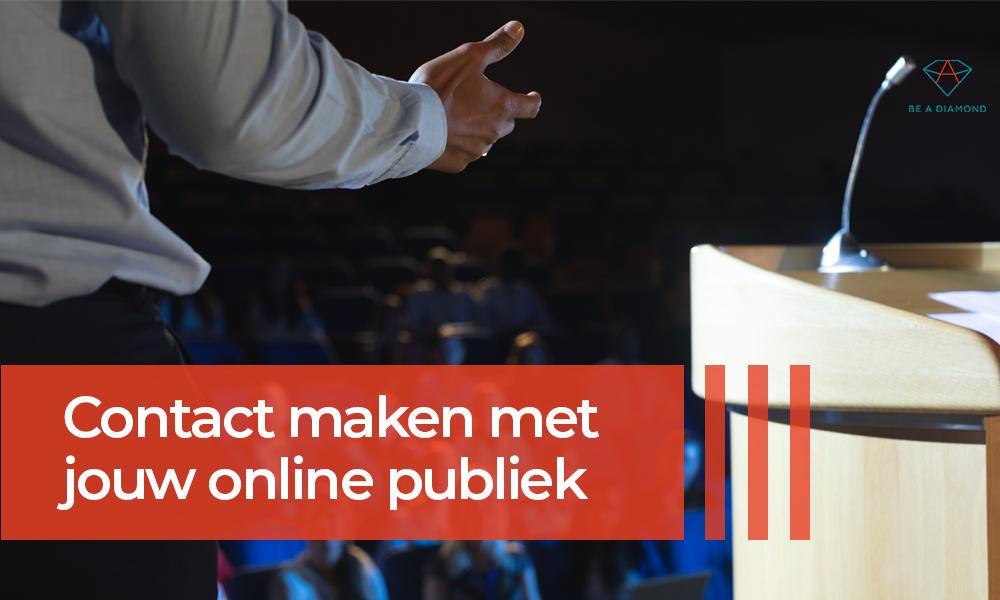 Contact maken met jouw online publiek