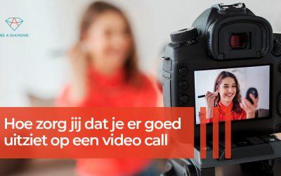 Wil jij er goed uitzien op een Video call?